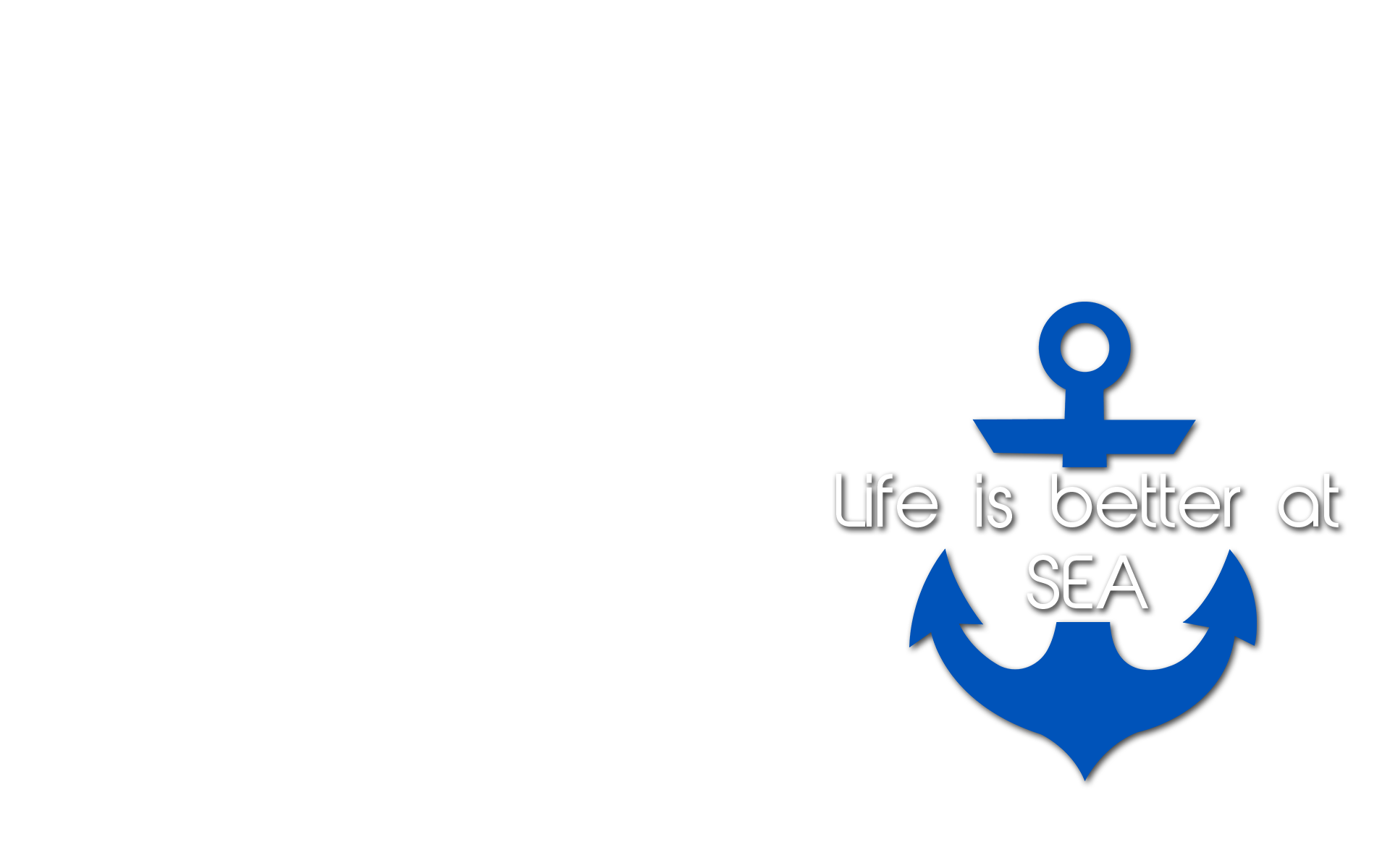 Anchor: life is better at sea